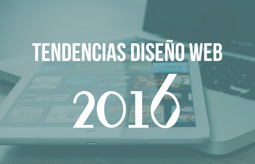Tendencias diseño web 2016, tablet y laptop al fondo